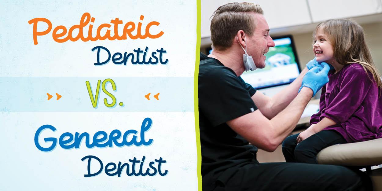 Pediatric Dentist vs. General Dentist